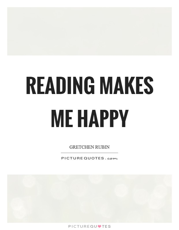 Reading makes me happy Picture Quote #1
