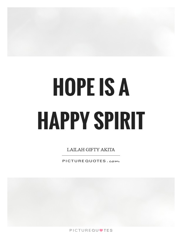 Hope is a happy spirit Picture Quote #1
