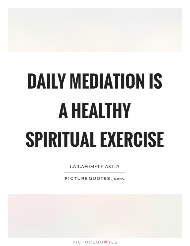 Daily mediation is a healthy spiritual exercise Picture Quote #1