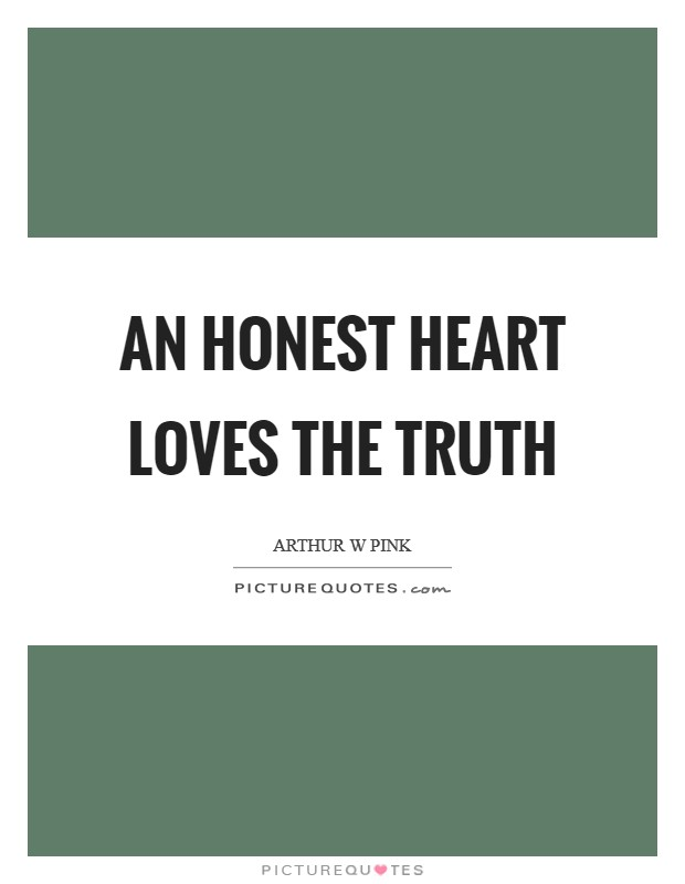 An honest heart loves the Truth Picture Quote #1