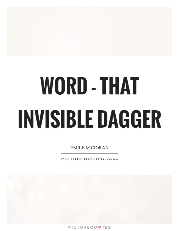 Word - that invisible dagger Picture Quote #1