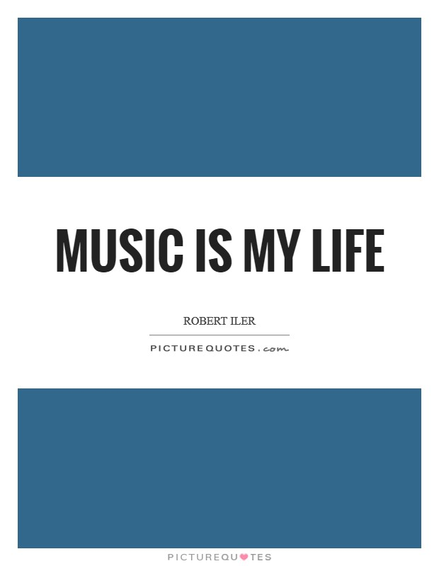 Music is my life Picture Quote #1