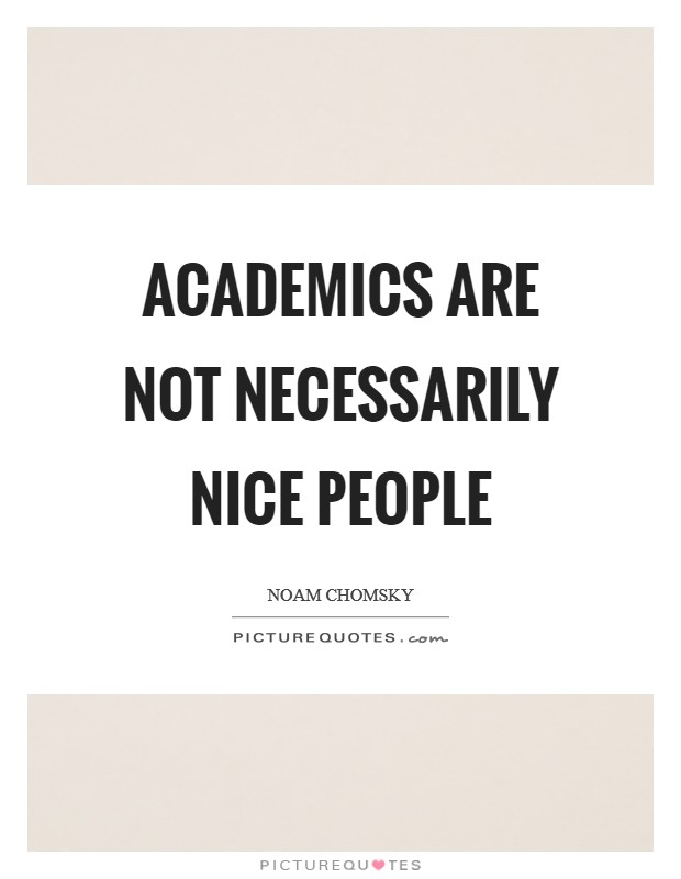 Academics are not necessarily nice people Picture Quote #1