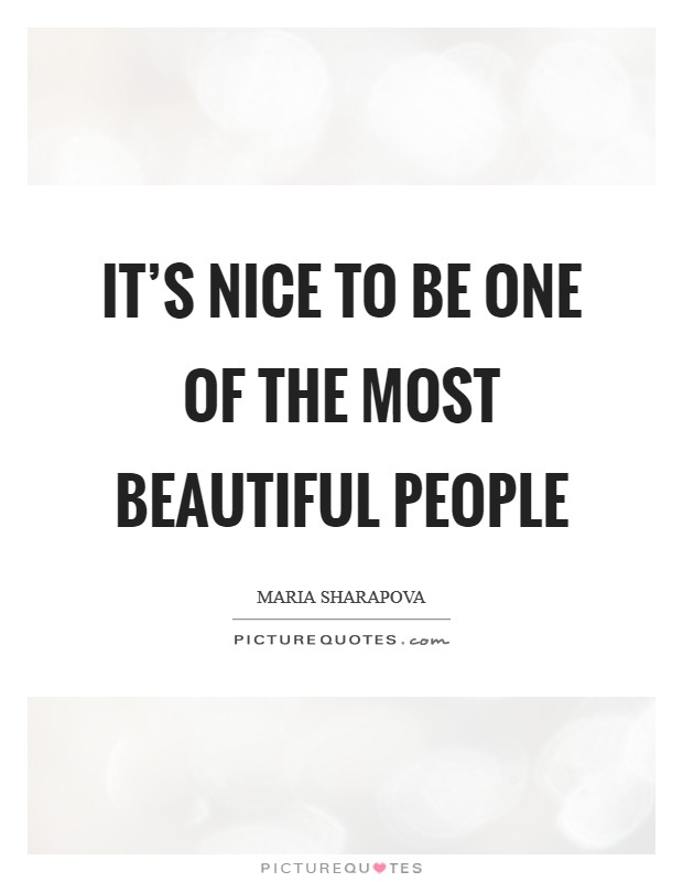 It's nice to be one of the most beautiful people Picture Quote #1