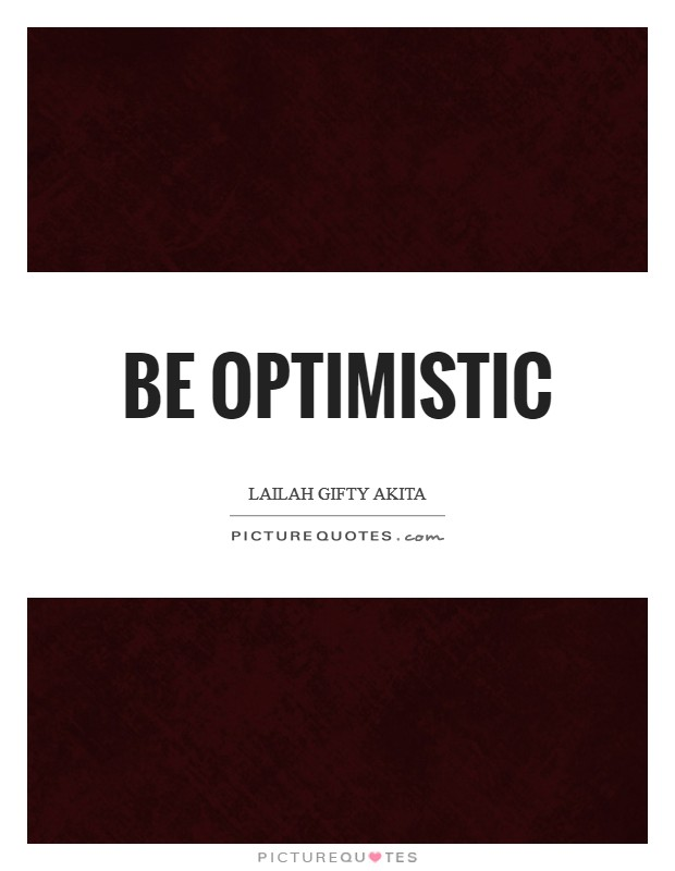 Be optimistic Picture Quote #1