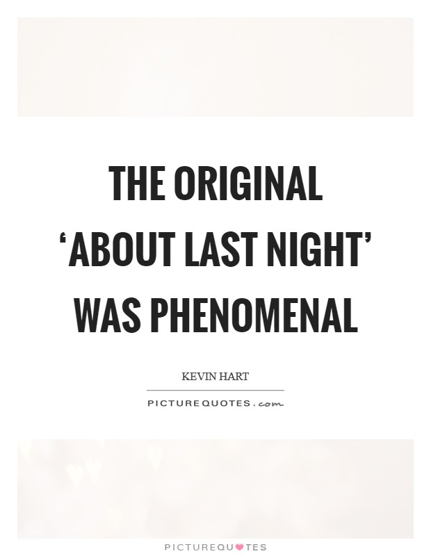 The original 'About Last Night' was phenomenal Picture Quote #1