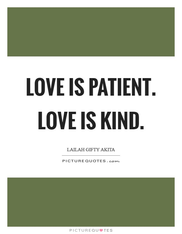 Love Is Patient. Love Is Kind Picture Quote #1