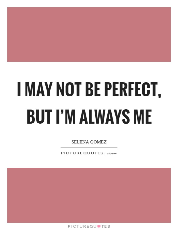 Not Be Perfect Quotes & Sayings | Not Be Perfect Picture Quotes