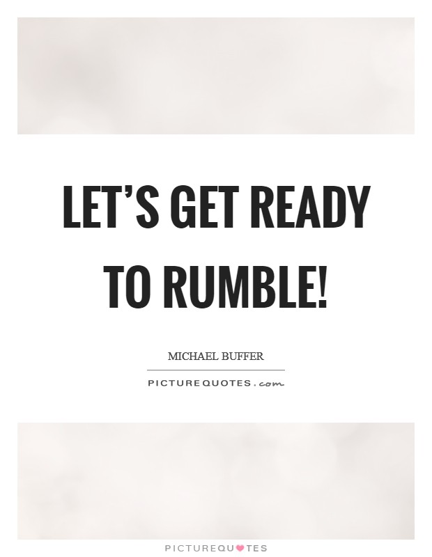Let's get ready to rumble! Picture Quote #1