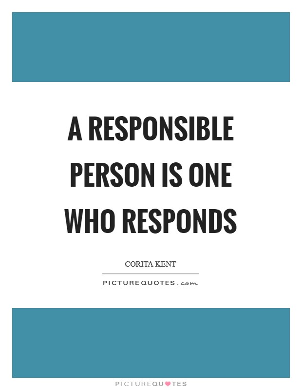 A responsible person is one who responds Picture Quote #1
