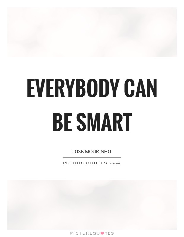 Everybody can be smart Picture Quote #1