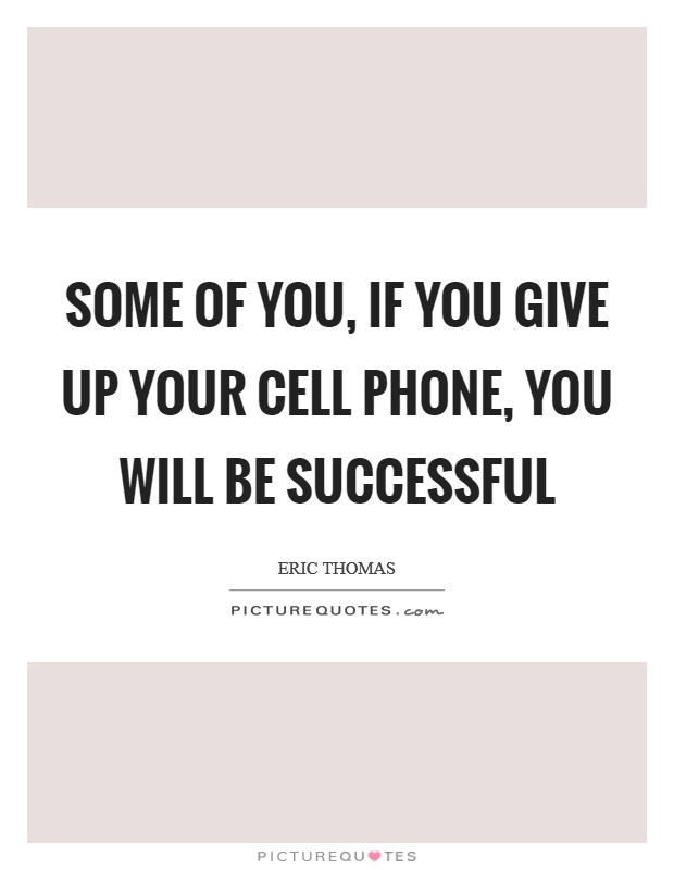 Phone Quotes Classy Cell Phone Quotes  Cell Phone Sayings  Cell Phone Picture Quotes