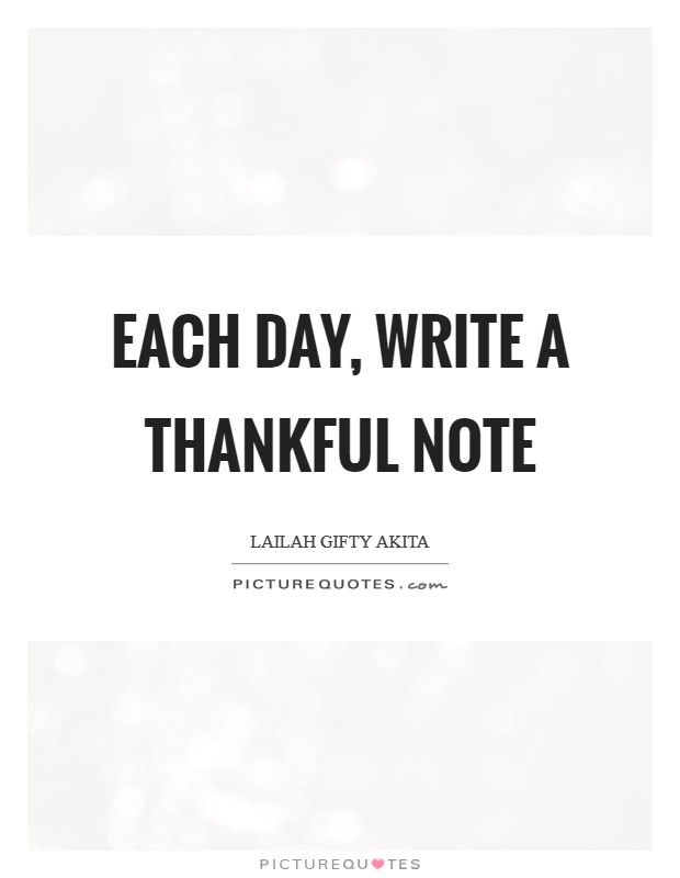 Each day, write a thankful note Picture Quote #1
