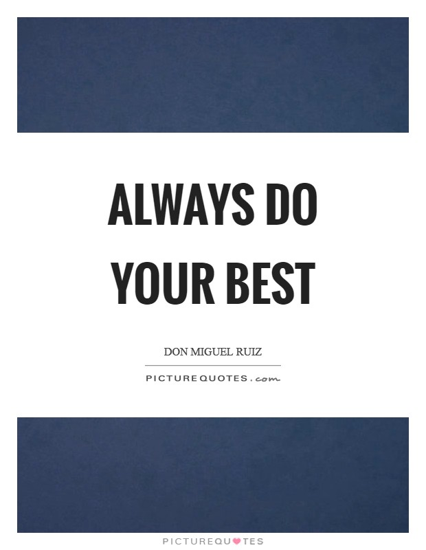 Always do your best Picture Quote #1