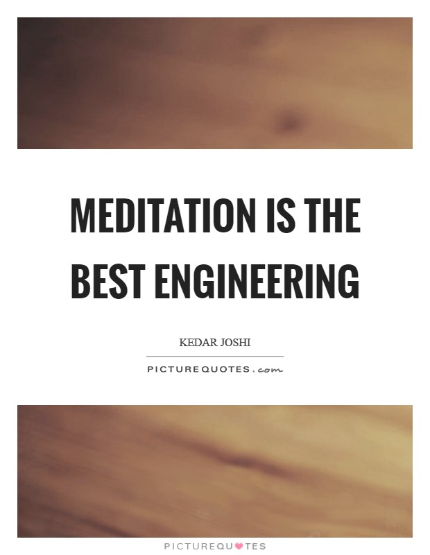 Meditation is the best engineering Picture Quote #1