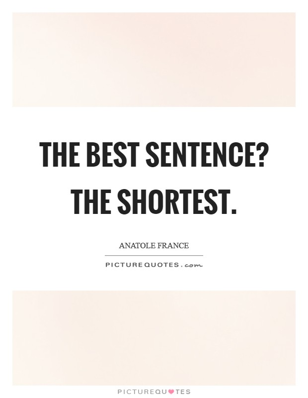 The best sentence? The shortest Picture Quote #1