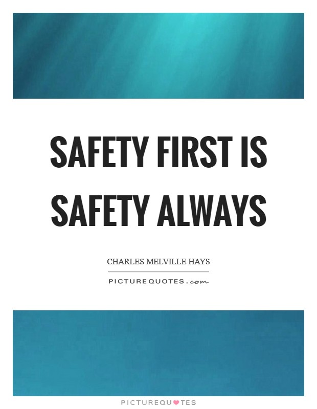 Safety First is Safety Always Picture Quote #1