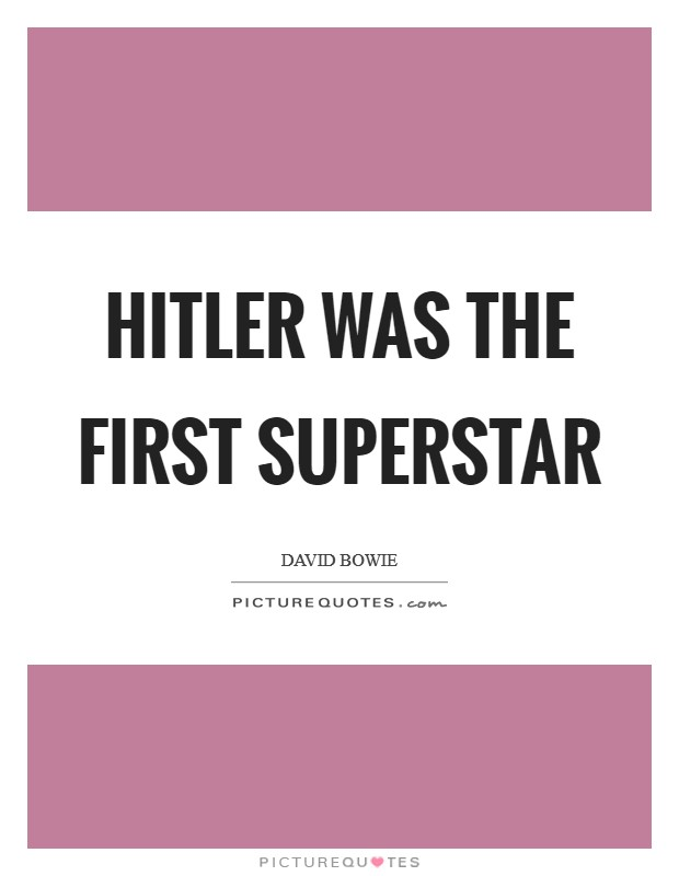Hitler was the first superstar Picture Quote #1