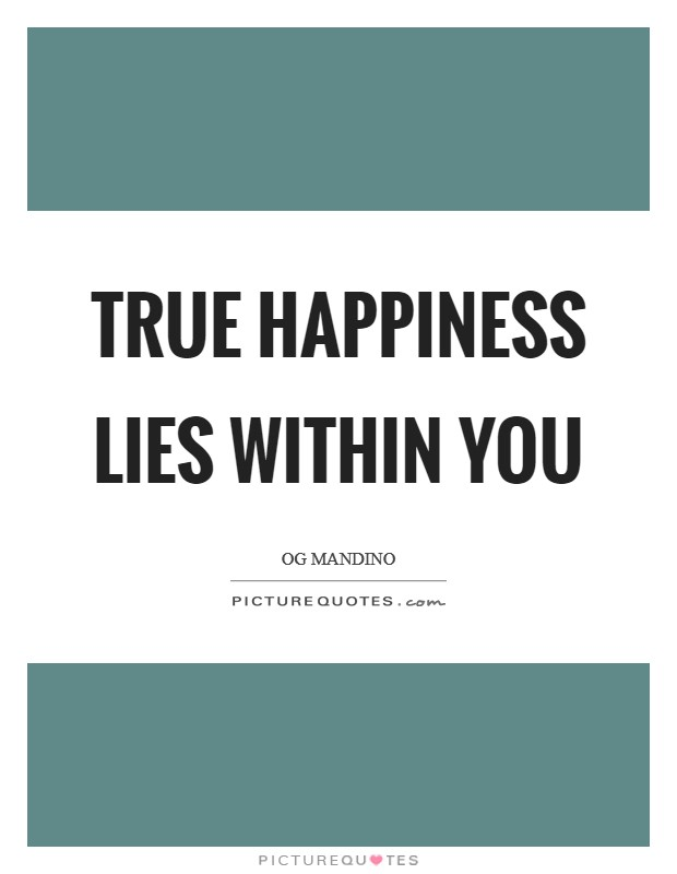 True happiness lies within you Picture Quote #1