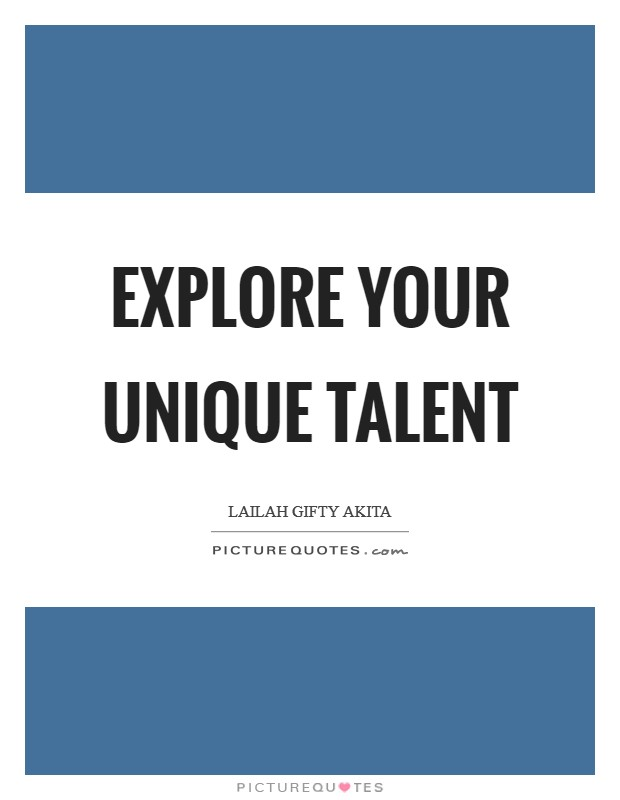 Explore your unique talent Picture Quote #1
