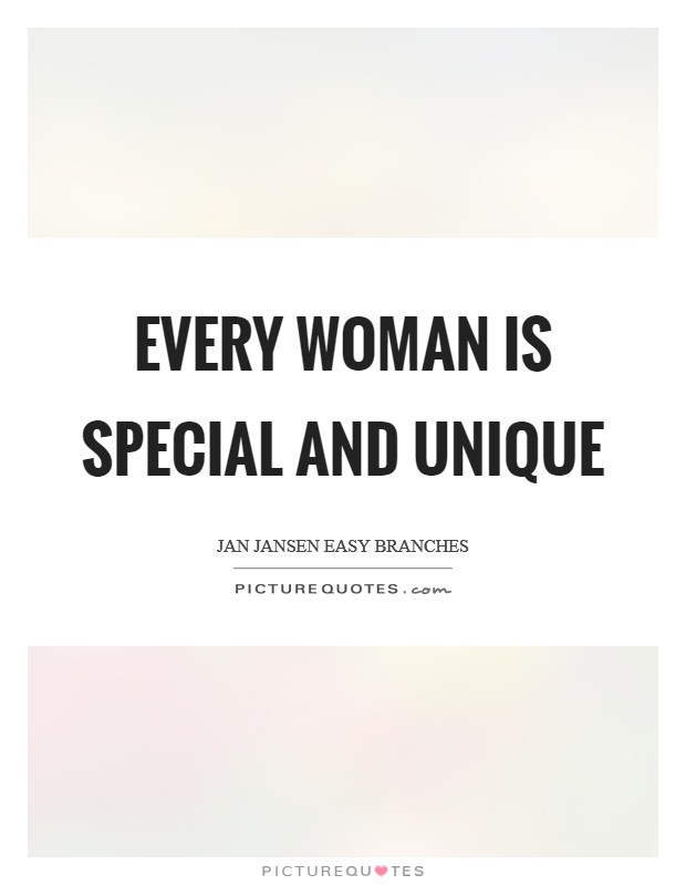 Every Woman is Special and Unique Picture Quote #1