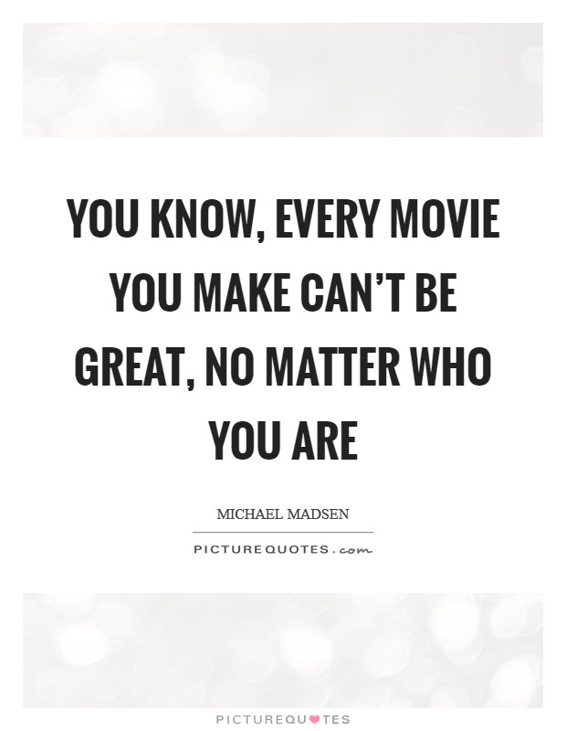 Great Movie Quotes & Sayings | Great Movie Picture Quotes