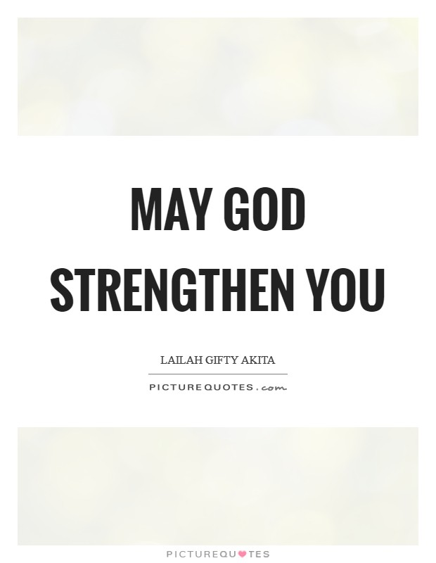 May God strengthen you Picture Quote #1