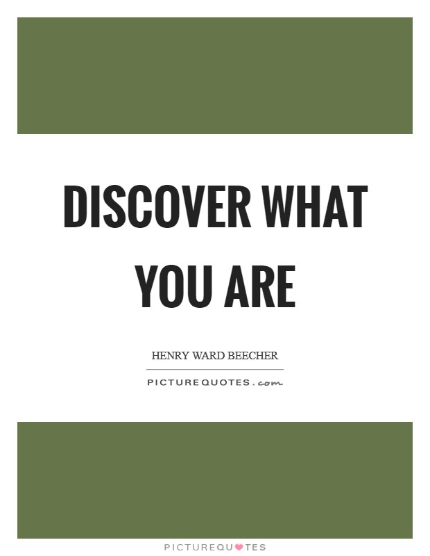 Discover what you are Picture Quote #1