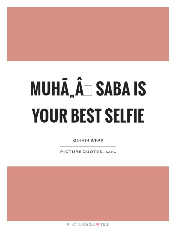 Muhāsaba is your best selfie Picture Quote #1