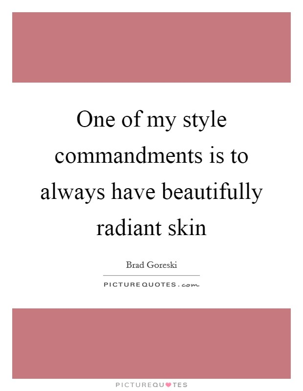 One of my style commandments is to always have beautifully radiant skin Picture Quote #1