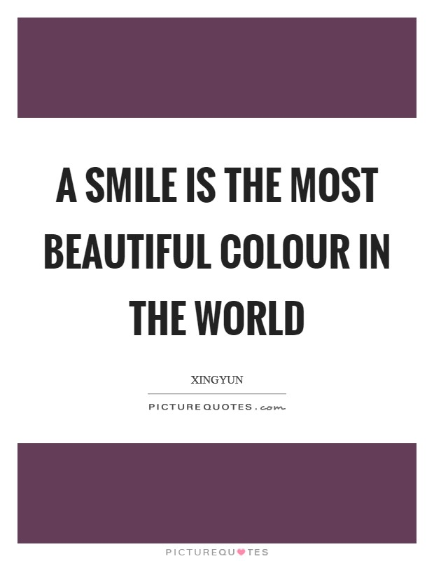 A smile is the most beautiful colour in the world Picture Quote #1