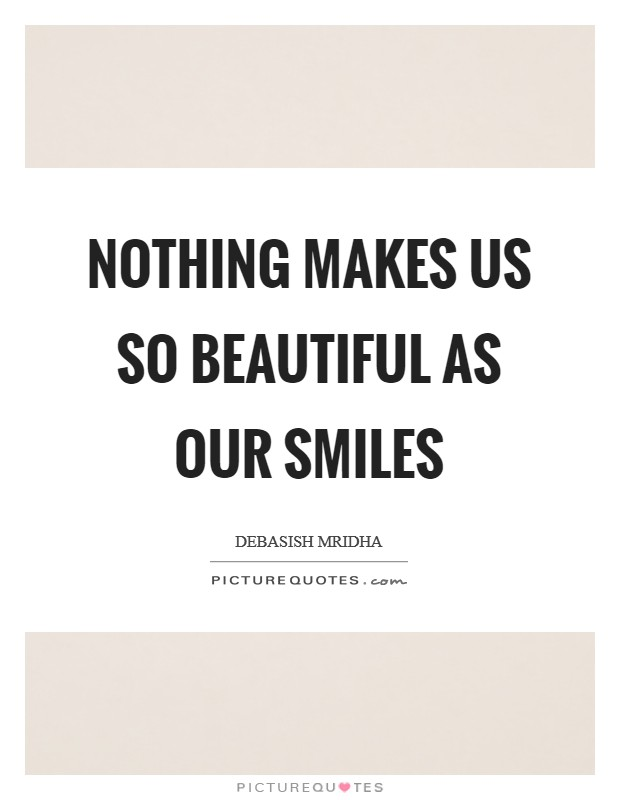 Beautiful Smiles Quotes & Sayings