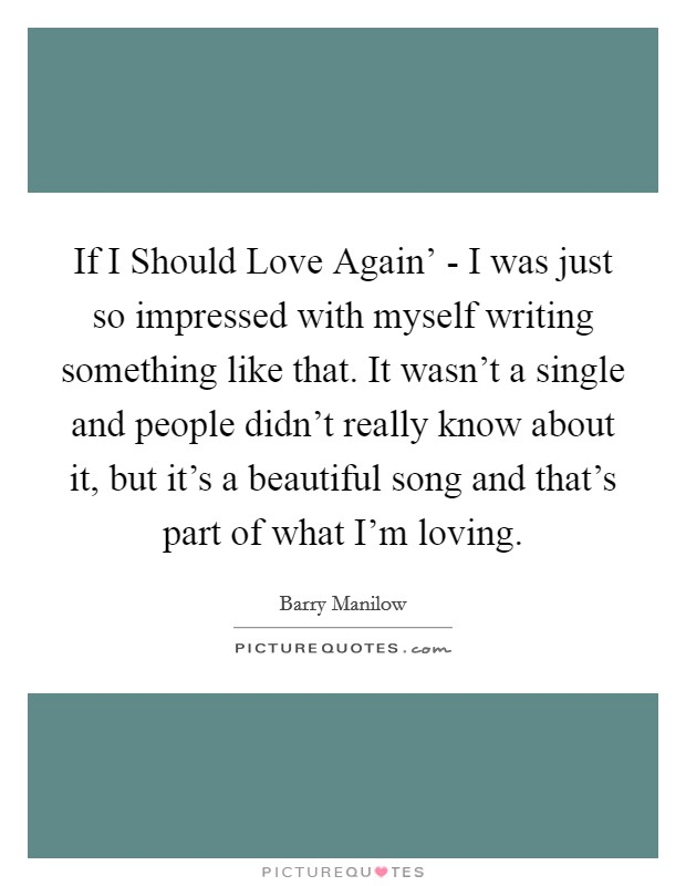 If I Should Love Again\' - I was just so impressed with ...