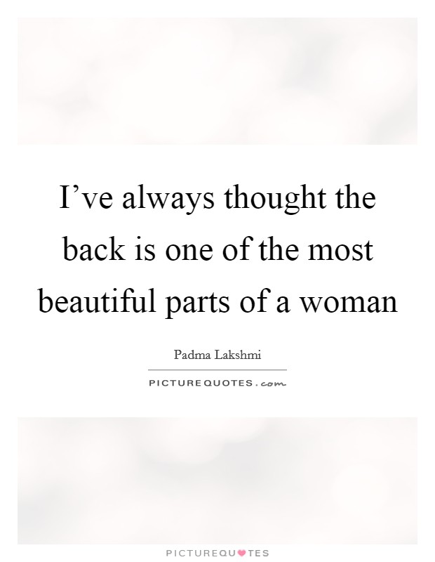 I've always thought the back is one of the most beautiful parts of a woman Picture Quote #1