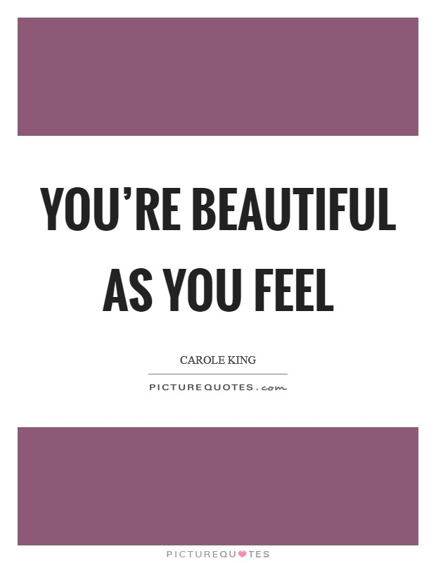 You're beautiful as you feel Picture Quote #1