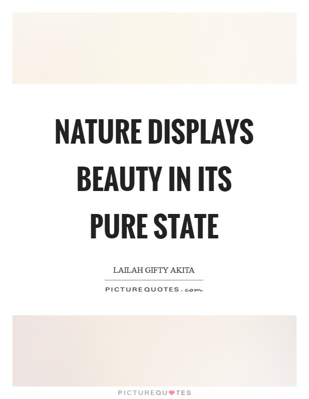 Nature displays beauty in its pure state Picture Quote #1