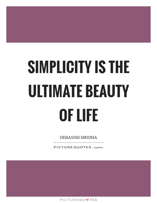 Simplicity is the ultimate beauty of life Picture Quote #1