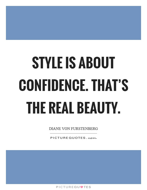 Style is about confidence. That's the real beauty. Picture Quote #1