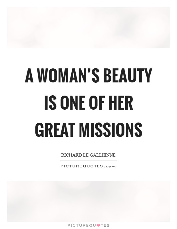 A woman's beauty is one of her great missions Picture Quote #1