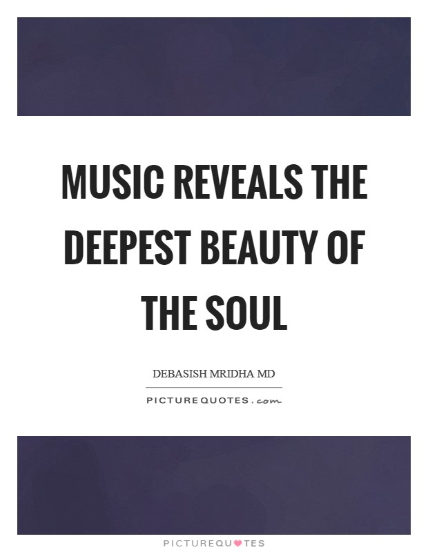 Music reveals the deepest beauty of the soul Picture Quote #1