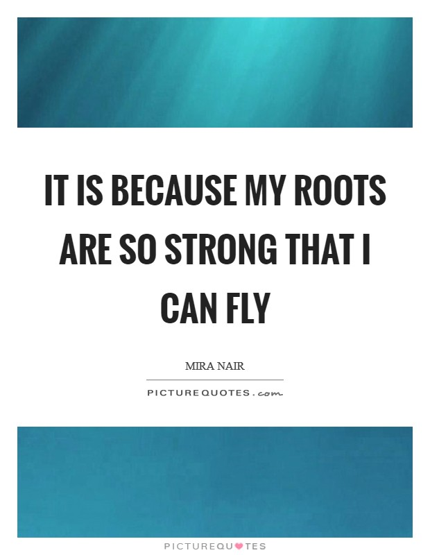 Roots Quotes Beauteous Strong Roots Quotes Sayings Strong Roots Picture Quotes