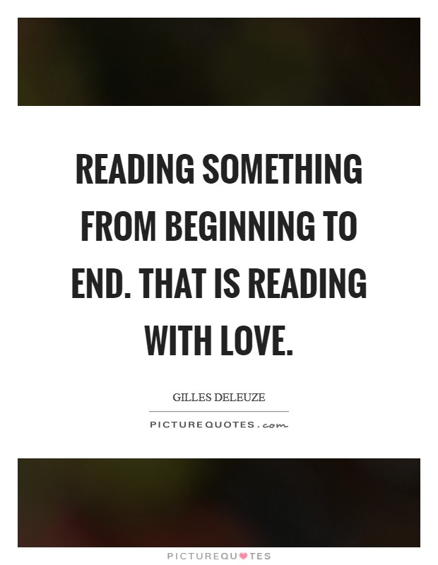 Reading something from beginning to end. That is reading with love Picture Quote #1
