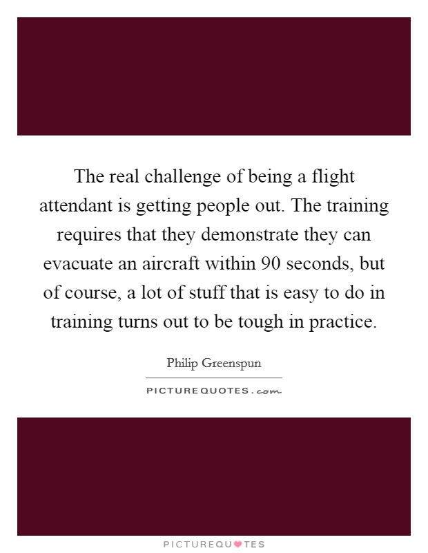The real challenge of being a flight attendant is getting ...
