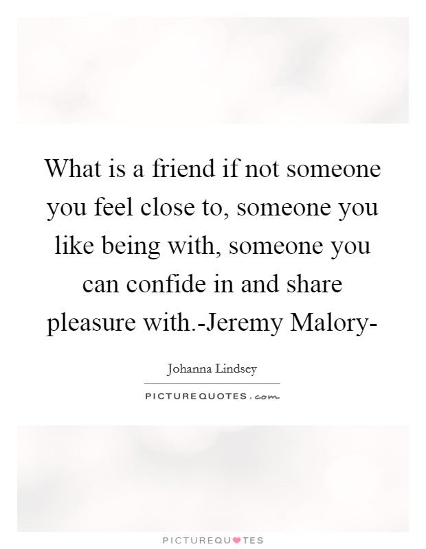 describe someone that close to you Something that is close to your heart is something or someone you love very much for instance, if you have a family member that.