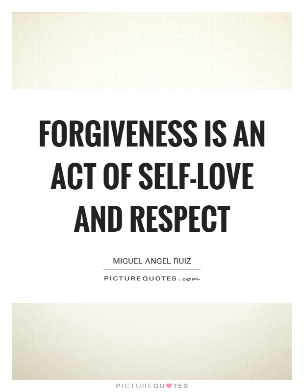 Forgiveness is an act of self-love and respect Picture Quote #1