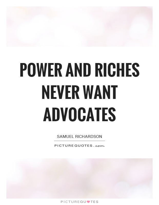 Power and riches never want advocates Picture Quote #1