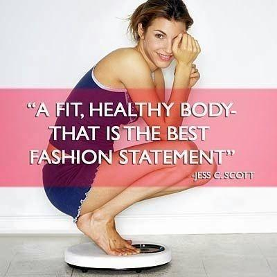A fit, healthy body. That is the best fashion statement Picture Quote #1