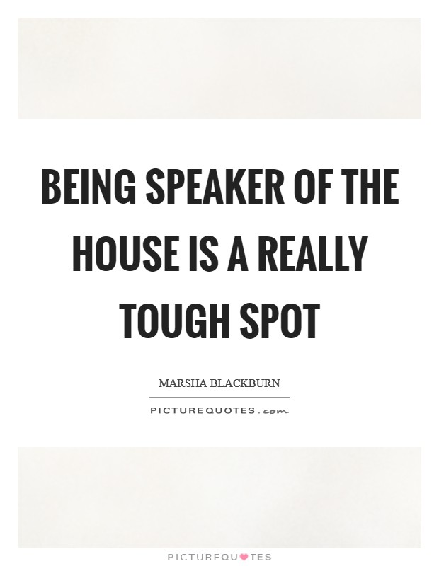Being Speaker of the House is a really tough spot Picture Quote #1