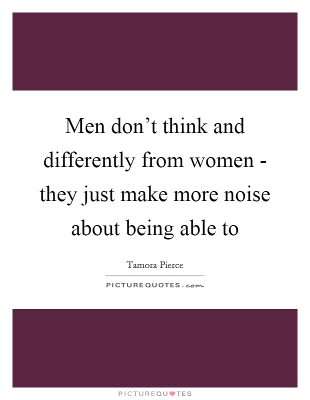 men women think differently A study by scientists has found that women's brains are more active in  more  light on how brain disorders affect men and women differently.