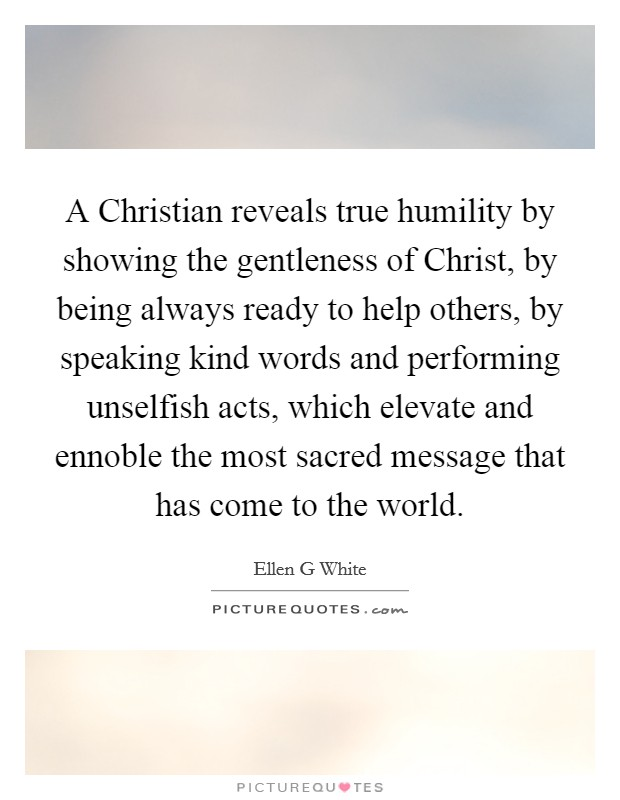 a christian reveals true humility by showing the gentleness of